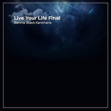 Live Your Life Final