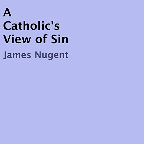 A Catholic's View of Sin audiobook cover art