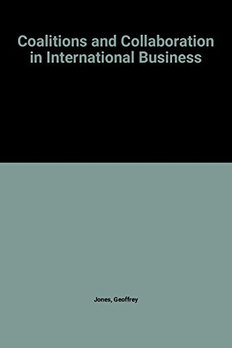 Download Coalitions and Collaboration in International Business (International Library of Critical Writings in Business History series) 1852787473