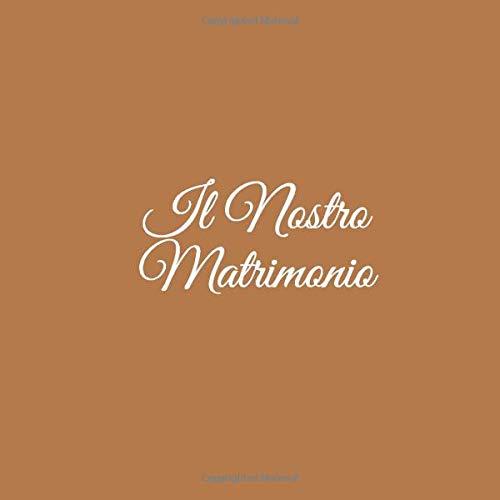 Il Nostro Matrimonio: Libro degli ospiti Il Nostro Matrimonio Guest book decorazioni accessori idee regalo nozze per matrimonio fratello sorella sposi donna uomo matrimonio Copertina Marrone