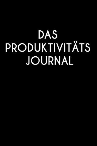 Das Produktivitäts Journal: Das tägliche Aufgaben-Buch mit erprobten Methoden - 26 Wochen - Erfolgsjournal - Erfolgstagebuch und Tagesplaner - Tagebuch mit motivierenden Zitaten