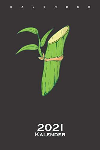 Bambus Pflanze Kalender 2021: Jahreskalender für Naturfreunde und Umweltschützer