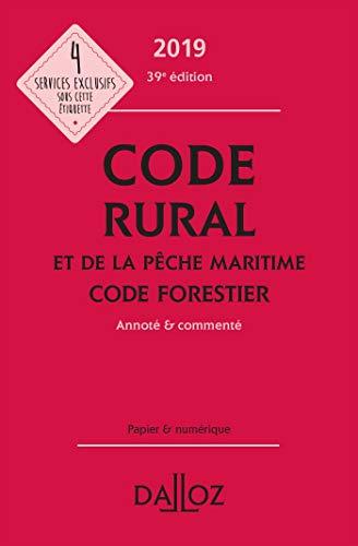 Code rural et de la pêche maritime code forestier 2019, annoté et commenté - 39e ed.