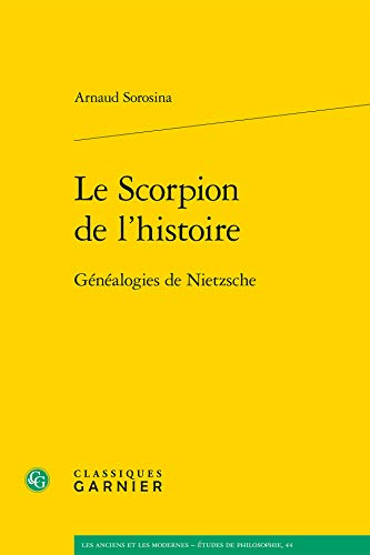 Le scorpion de l'histoire : Généalogies de Nietzsche