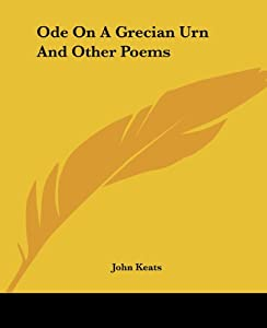 Ode on a Grecian Urn and Other Poems by John Keats