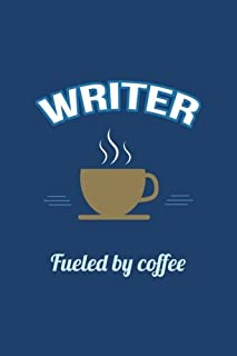 Writer Fueled by Coffee Journal, Lined: Blank Daily Writing Notebook Diary with Ruled Lines (Office & Work Humor)