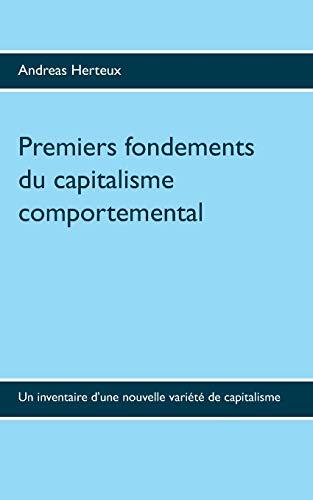 Premiers fondements du capitalisme comportemental: Un inventaire d'une nouvelle variété de capitalisme