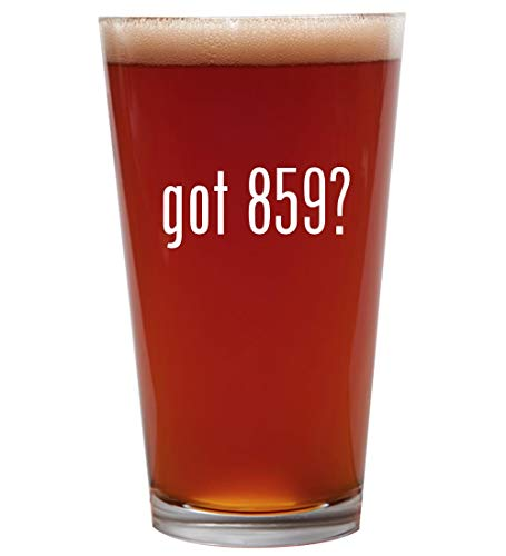 got 859? - 16oz Beer Pint Glass Cup