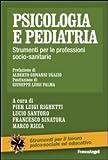 Psicologia e pediatria. Strumenti per le professioni socio-sanitarie...