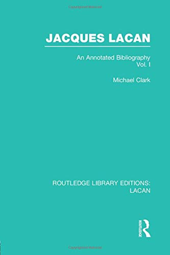 Jacques Lacan (Volume I) (RLE: Lacan): An Annotated Bibliography (Routledge Library Editions: Lacan) download ebooks PDF Books