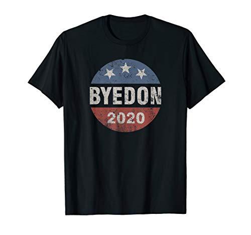 Bye Don 2020 ByeDon Button Funny Joe Biden Anti-Trump T-Shirt