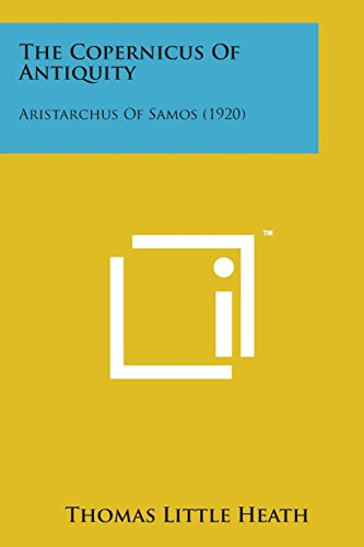 The Copernicus of Antiquity: Aristarchus of Samos (1920)