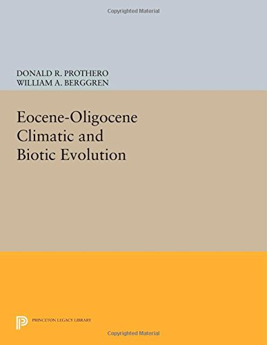 Compare Textbook Prices for Eocene-Oligocene Climatic and Biotic Evolution Princeton Series in Geology and Paleontology First Paperback Edition Edition ISBN 9780691604954 by Prothero, Donald R.,Berggren, William A.