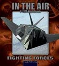 F117a Nighthawk (Fighting Forces in the Air) by Stone, Lynn M. (2004) Hardcover