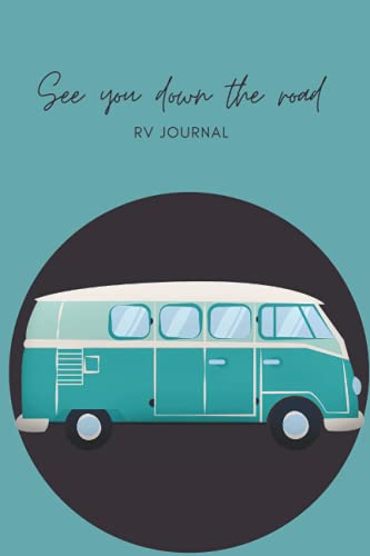See you down the road RV Journal: Rv-themed blank journaling notebook planner or log book great for any age traveler to keep the recording of their journeys to have as a keepsake for years to come