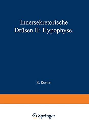 Blutgefäss- und Lymphgefässapparat Innersekretorische Drüsen: Innersekretorische Drüsen II: Hypophyse (Handbuch der mikroskopischen Anatomie des Menschen Handbook of Mikroscopic Anatomy (6 / 3))