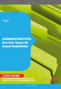 Administrativos del Servicio Vasco de Salud ? Osakidetza. Test (Osakidetza 2011 (cep))