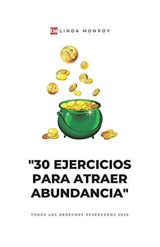 30 ejercicios para atraer abundancia: Porque el dinero se atrae con el pensamiento