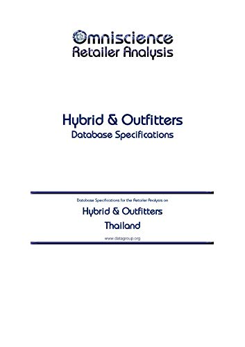 Hybrid & Outfitters - Thailand: Retailer Analysis Database Specifications (Omniscience Retailer Analysis - Thailand Book 46969) (English Edition)