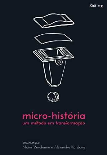 Micro-Historia - Um Metodo Em Transformacao