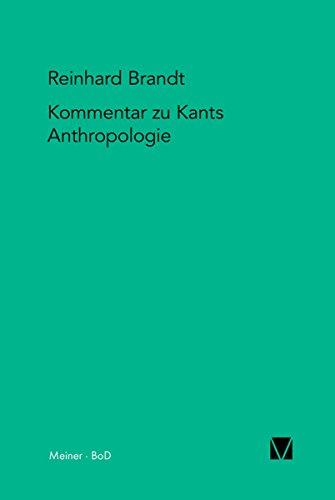 """Kritischer Kommentar zu Kants """"Anthropologie in pragmatischer Hinsicht"""" (1798) (Kant-Forschungen 10)"""