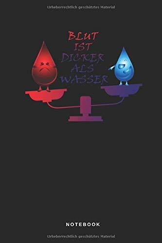 Blut Ist Dicker Als Wasser - Notebook: Liniertes Notizbuch Journal Taschenbuch Merkbuch To Do Schreibheft Männer und Frauen - Sprüche Waage Vergleich Gewicht Wiegen - 110 Seiten liniert