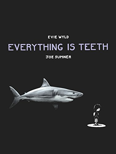 Everything is Teeth (English Edition)