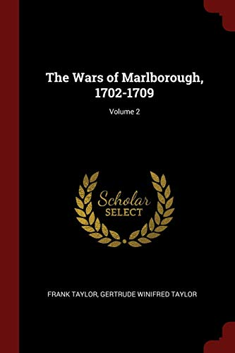 The Wars of Marlborough, 1702-1709; Volume 2