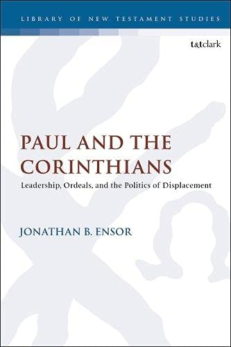 Paul and the Corinthians: Leadership, Ordeals, and the Politics of Displacement: 652