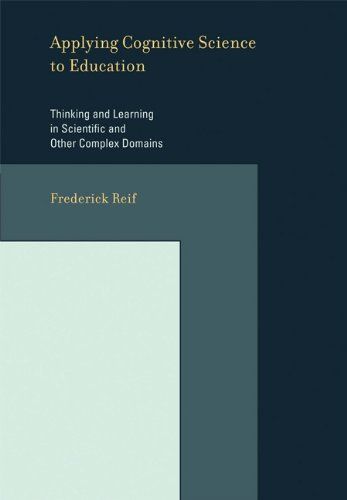 Applying Cognitive Science to Education: Thinking and Learning in Scientific and Other Complex Domains (A Bradford Book)