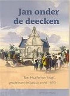 """Jan Onder De Deecken: Een Haarlemse """"Klugt"""" Geschreven Te Batavia Rond 1690 (Boekerij """"Oost En West"""")"""