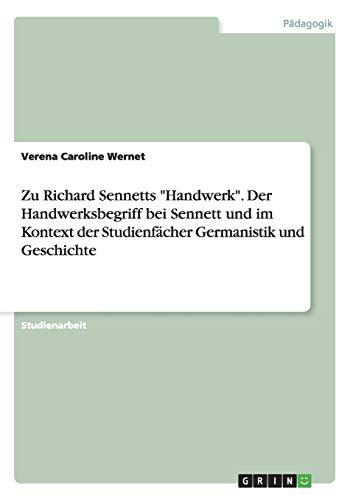 """Zu Richard Sennetts \""""Handwerk\"""". Der Handwerksbegriff bei Sennett und im Kontext der Studienfächer Germanistik und Geschichte"""