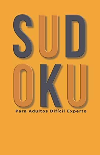 Sudoku Para Adultos Difícil Experto: Sudokus Difícil Experto 600 Cuadrículas De Bolsillo Para La Relajación Nivel Avanzado Muy Difícil Libro ... Mujeres Hombres Colección de Otoño Octubre