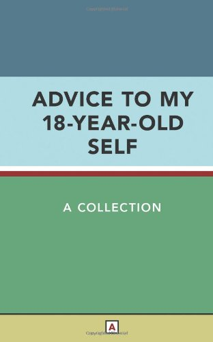 Image OfAdvice To My 18-Year-Old Self