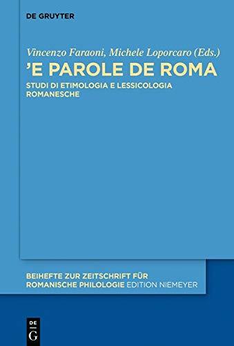«'e Parole de Roma»: Studi Di Etimologia E Lessicologia Romanesche