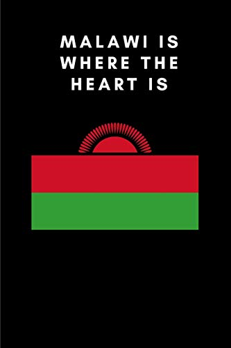 MALAWI IS WHERE THE HEART IS: Country Flag A5 Notebook to write in with 120 pages