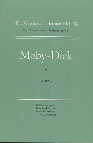 Moby-Dick: Or, The Whale (The Northwestern-Newberry Edition of the Writings of Herman Melville, Vol. 6)