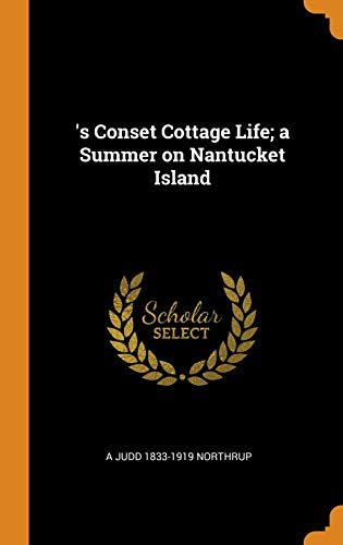 's Conset Cottage Life; A Summer on Nantucket Island