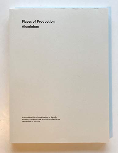 Places of Production Aluminium - National Pavillon 15th International Architecture Exhibition
