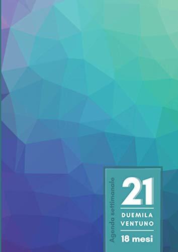 Agenda settimanale 2021: Planner 2021 | 18 mesi | 190 pagine | Formato A4 - 21x29,7 cm | Gennaio 2021 - Giugno 2022 | Edizione gradiente | copertina ... pianificare i tuoi impegni di tutti i giorni