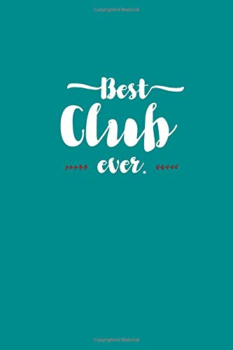 Best Club Ever - Notebook • Journal • Diary: Small but great gift for groups, teams and crews I 120 lined pages for personal notes I Script aqua