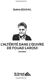 L'altérité dans l'œuvre de Fouad Laroui (French Edition)
