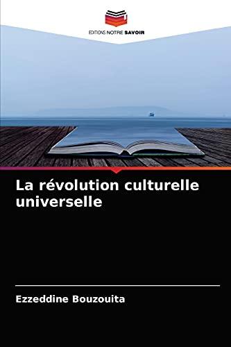 La révolution culturelle universelle
