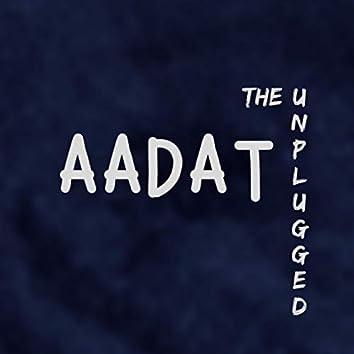 Aadat - the Unplugged