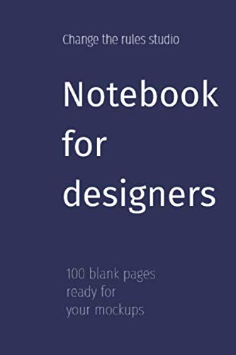A notebook for designers: 100 blank pages ready for your mockups (Notebooks for designers, Band 3)