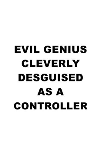 Evil Genius Cleverly Desguised As A Controller: Cool Controller Notebook, Journal Gift, Diary, Doodle Gift or Notebook | 6 x 9 Compact Size- 109 Blank Lined Pages