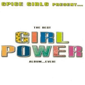 Spice Girls Present The Best Girl Power Album ..Ever! By Best Album In The World Ever (Series) (1997-05-02)