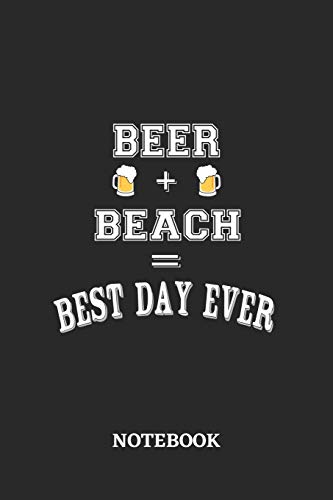 BEER + BEACH = Best Day Ever Notebook: 6x9 inches - 110 dotgrid pages • Greatest Alcohol drinking Journal for the best notes, memories and drunk thoughts • Gift, Present Idea