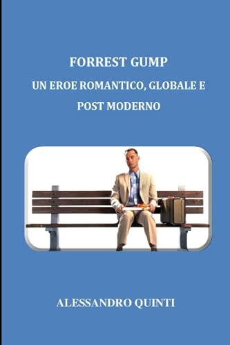 Forrest Gump - Un eroe romantico, globale e post moderno