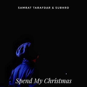 Spend My Christmas